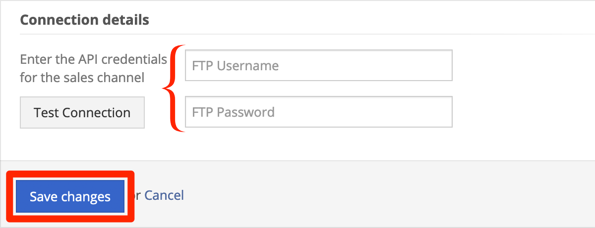 In Connection details, enter your FTP credentials.