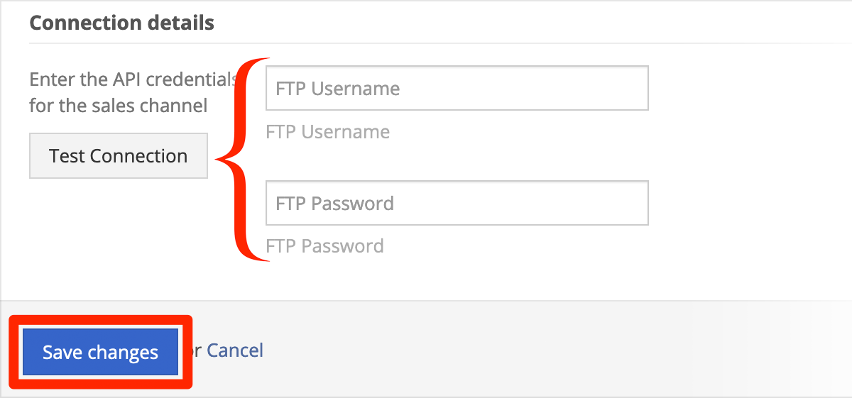 In Connection Details, enter your API credentials.