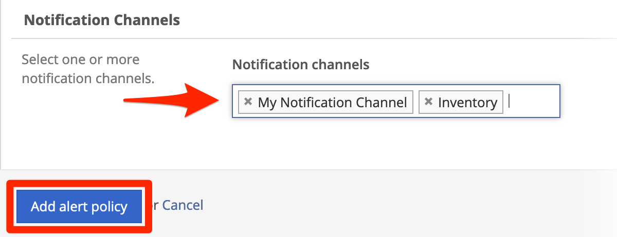 Select one or more Notification Channels, and click Add Alert Policy.